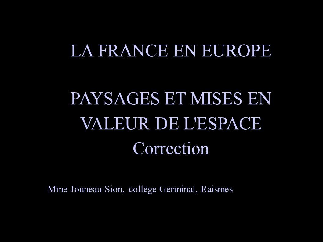 PAYSAGES ET MISES EN VALEUR DE L ESPACE