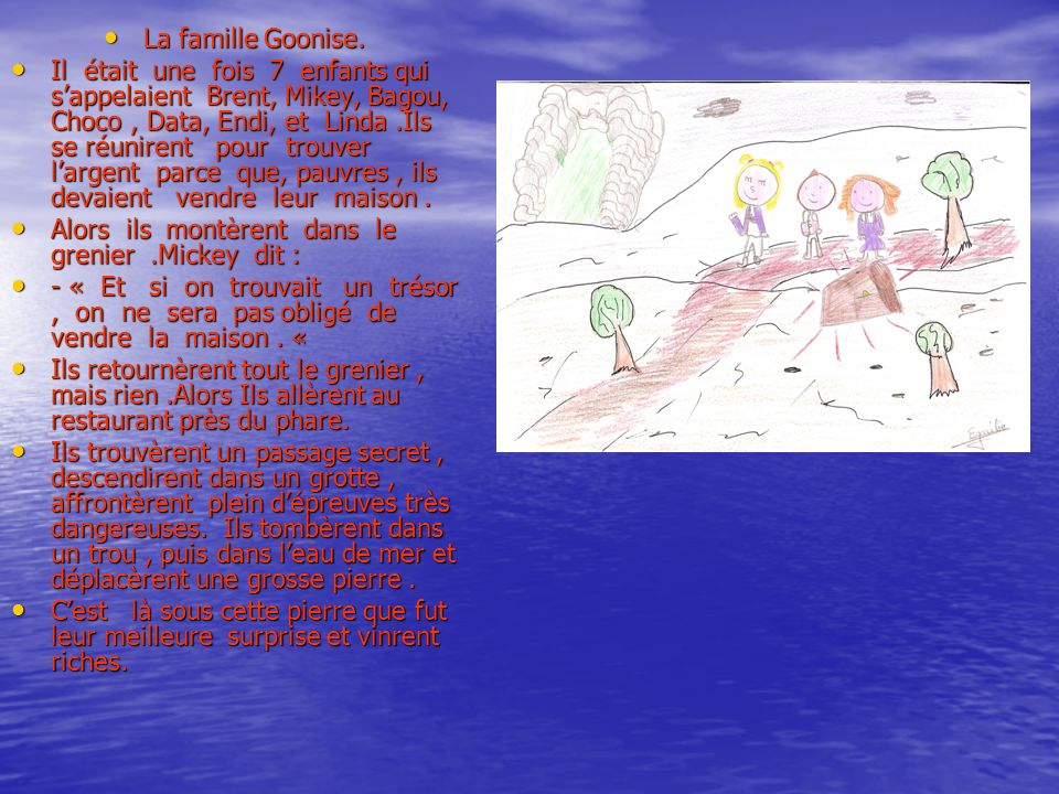 La famille Goonise.