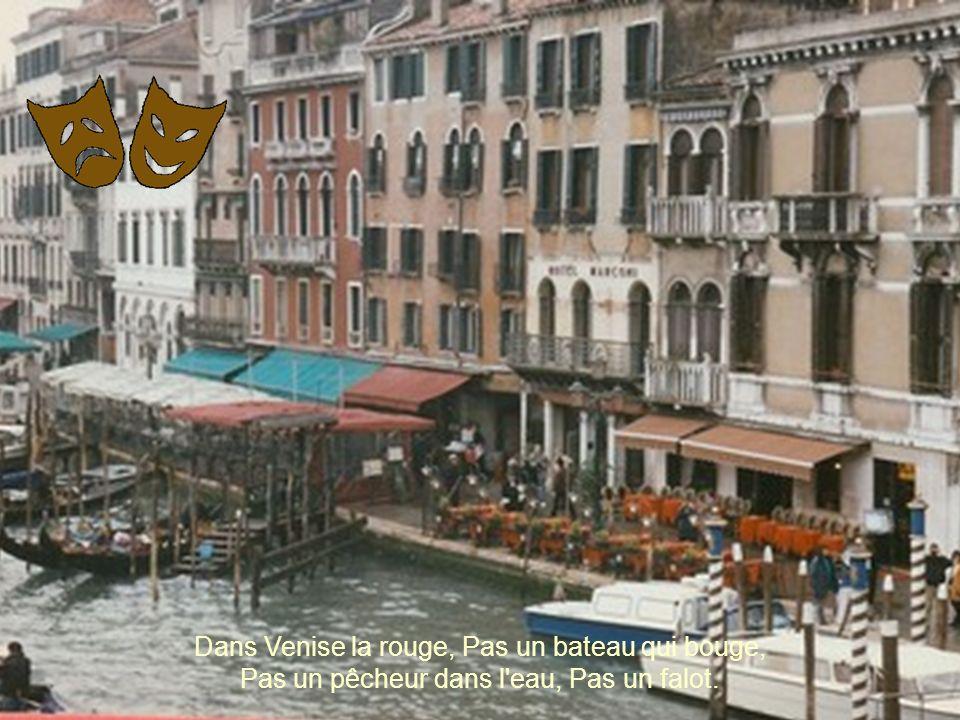 Dans Venise la rouge, Pas un bateau qui bouge,