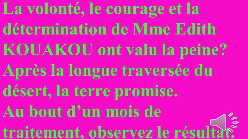 La volonté, le courage et la détermination de Mme Edith KOUAKOU ont valu la peine.