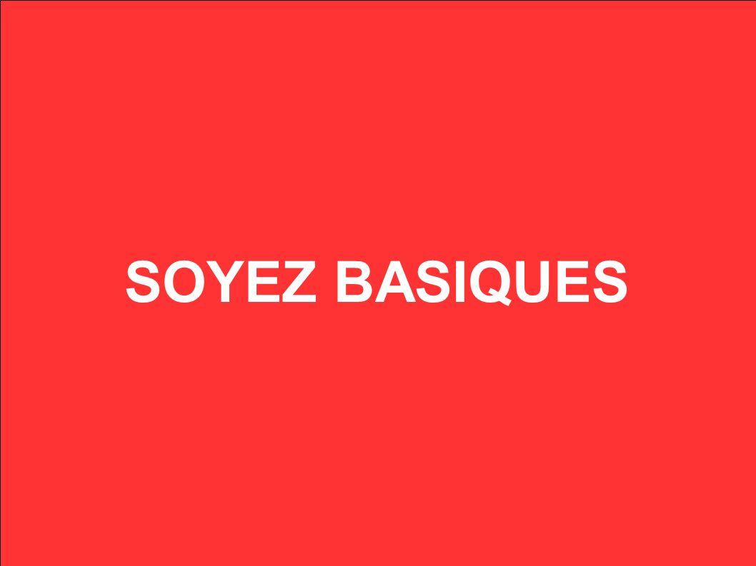 SOYEZ BASIQUES