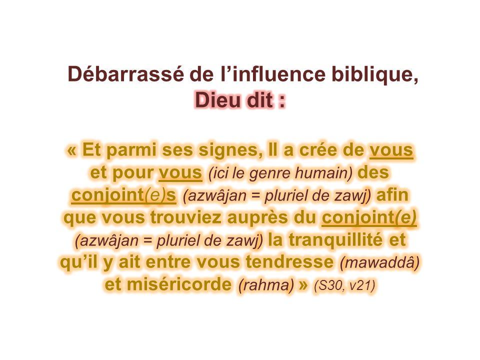 Débarrassé de l'influence biblique, Dieu dit :