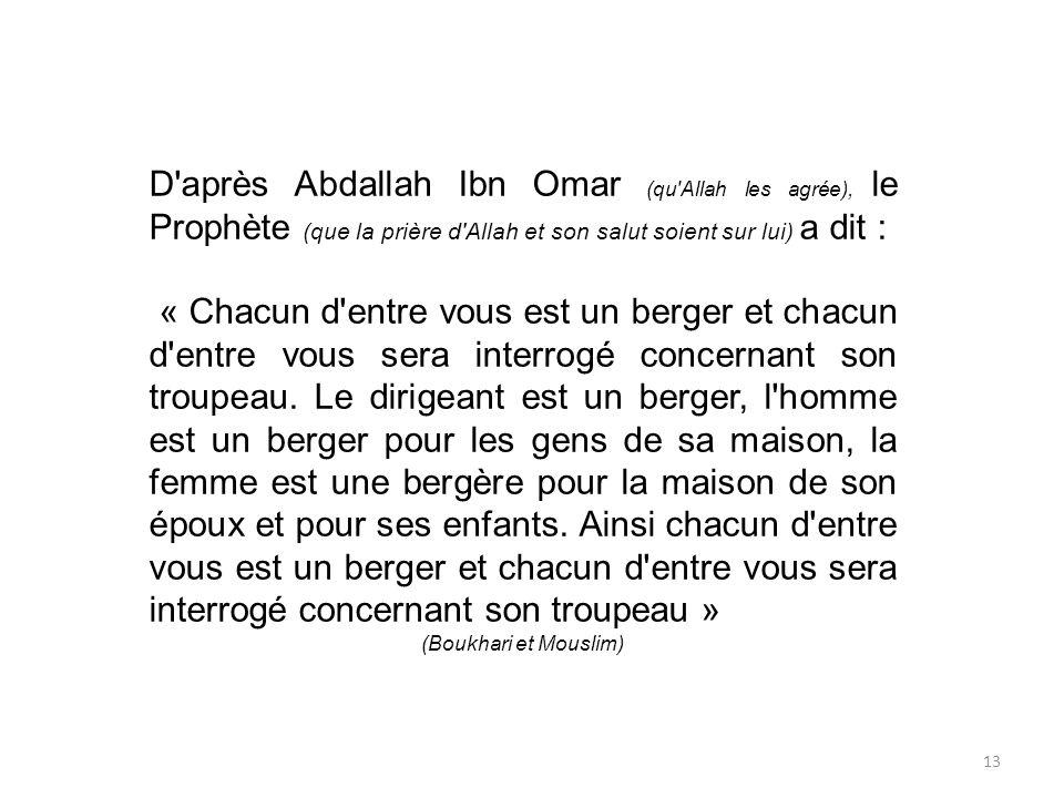 D après Abdallah Ibn Omar (qu Allah les agrée), le Prophète (que la prière d Allah et son salut soient sur lui) a dit :