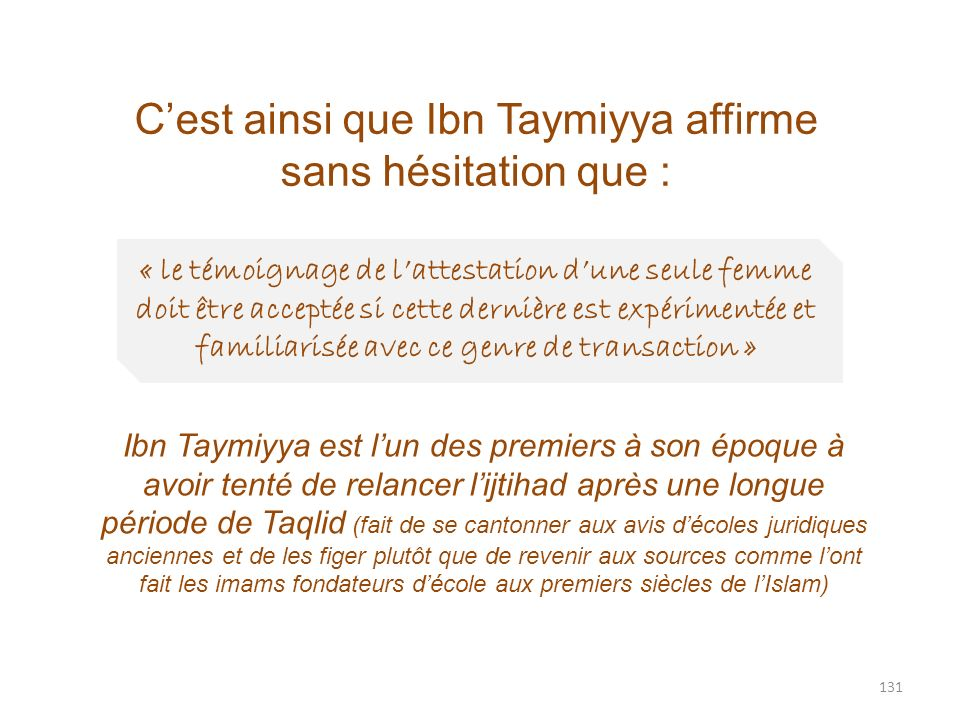 C'est ainsi que Ibn Taymiyya affirme sans hésitation que :