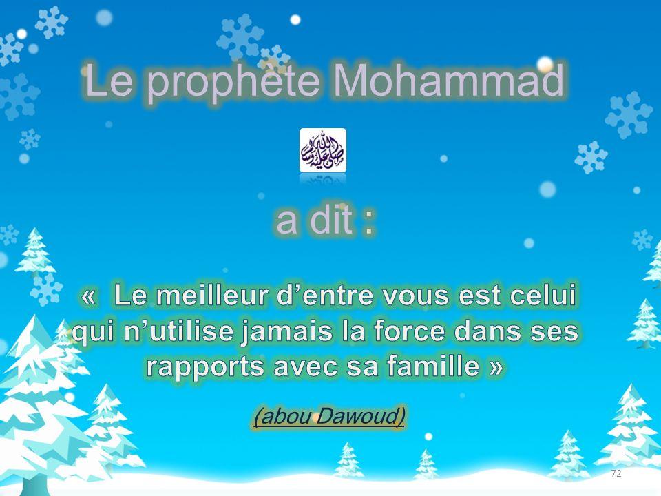 Le prophète Mohammad a dit :