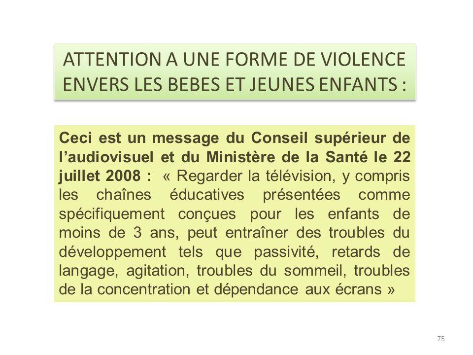 ATTENTION A UNE FORME DE VIOLENCE ENVERS LES BEBES ET JEUNES ENFANTS :