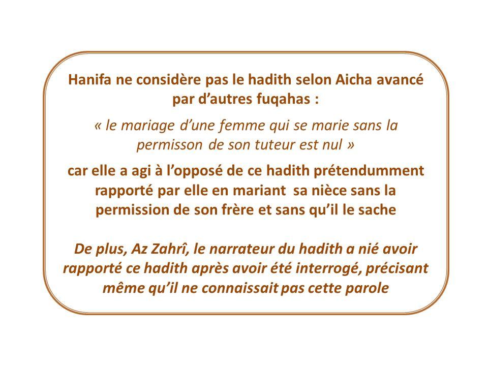 Hanifa ne considère pas le hadith selon Aicha avancé par d'autres fuqahas :