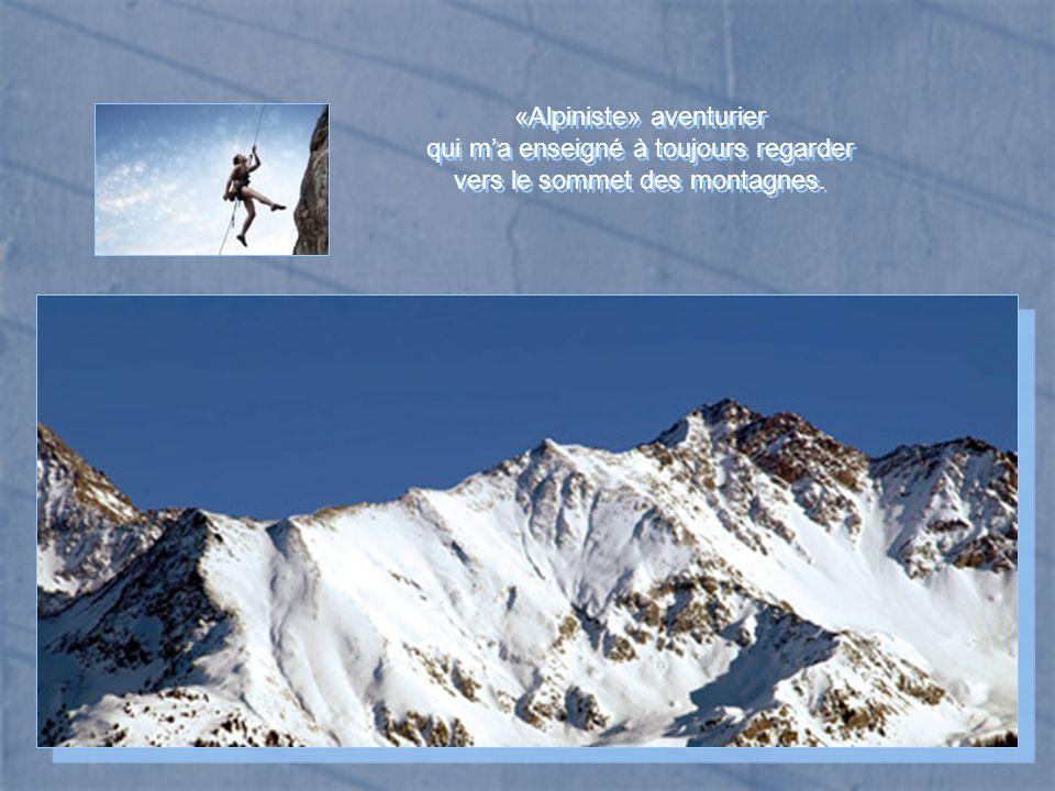 «Alpiniste» aventurier qui m'a enseigné à toujours regarder