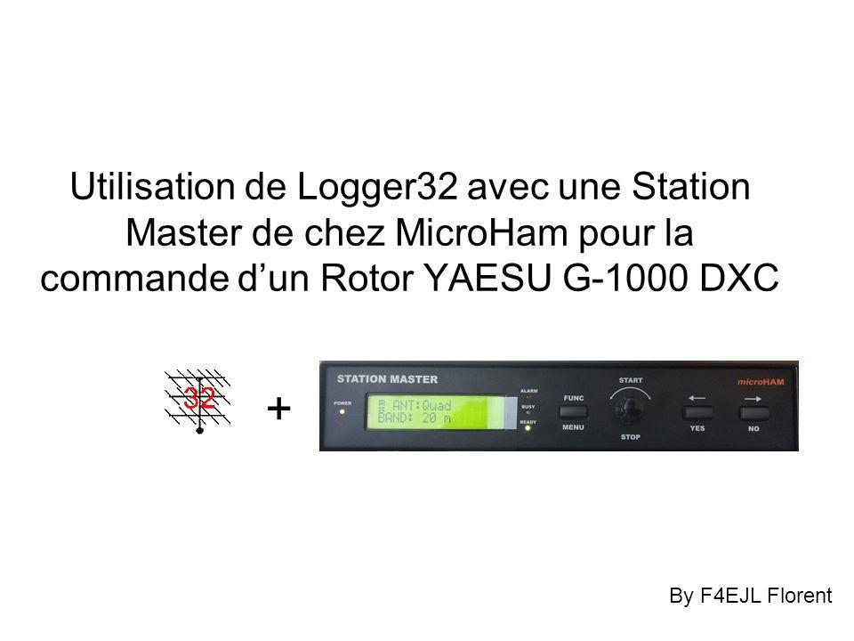Utilisation de Logger32 avec une Station Master de chez MicroHam pour la commande d'un Rotor YAESU G-1000 DXC