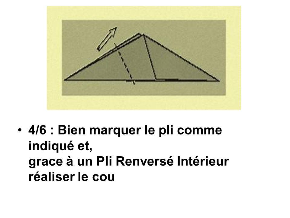 4/6 : Bien marquer le pli comme indiqué et, grace à un Pli Renversé Intérieur réaliser le cou