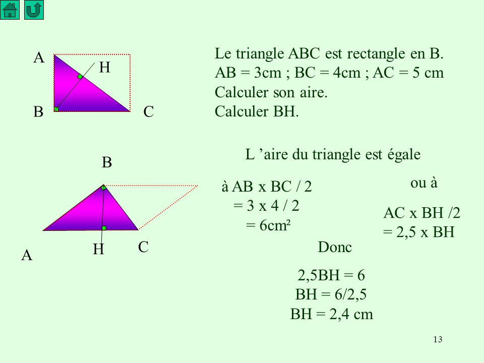 Le triangle ABC est rectangle en B.