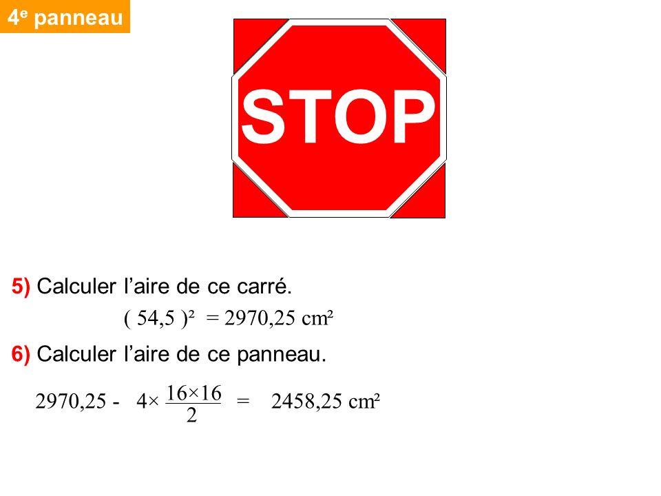 STOP 4e panneau 5) Calculer l'aire de ce carré. = 2970,25 cm²