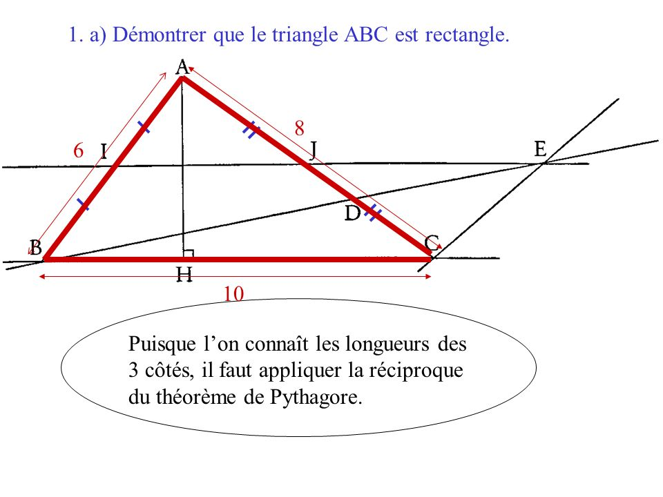 1. a) Démontrer que le triangle ABC est rectangle.