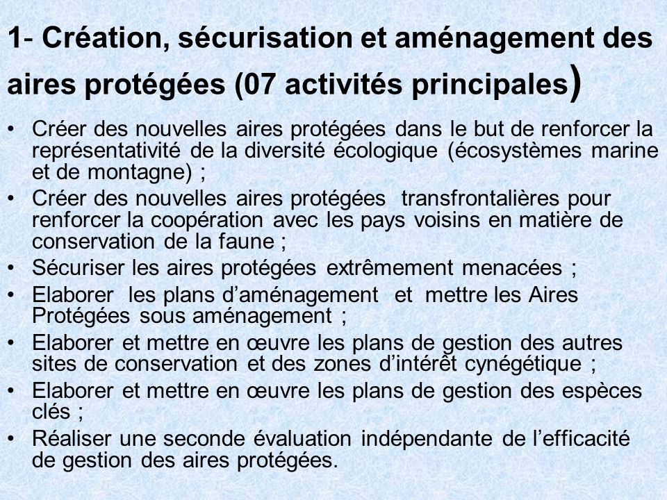 1- Création, sécurisation et aménagement des aires protégées (07 activités principales)