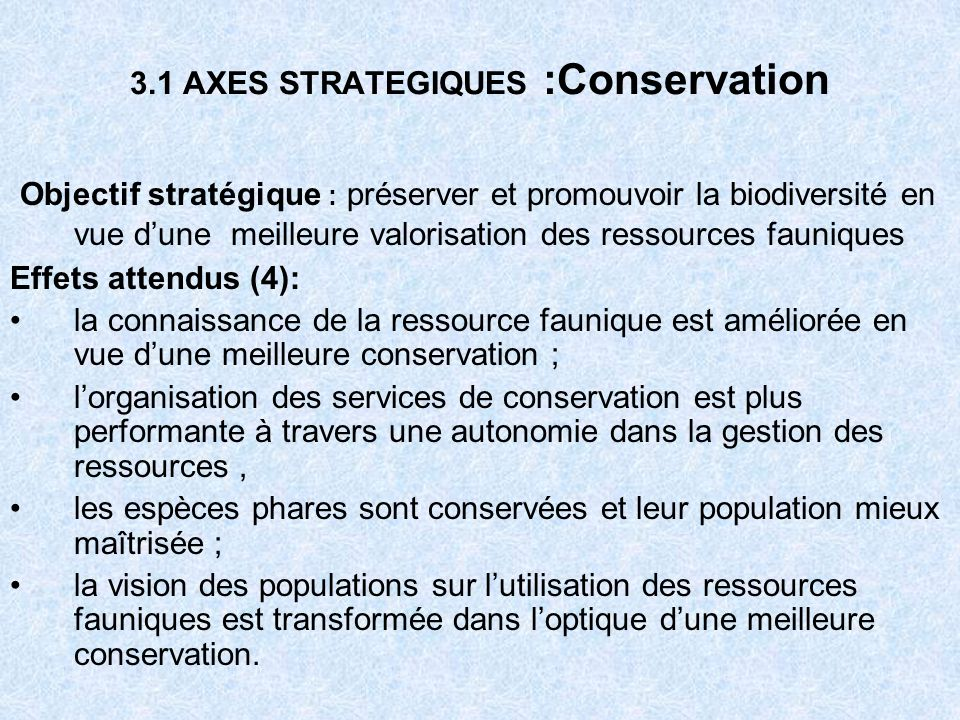 3.1 AXES STRATEGIQUES :Conservation