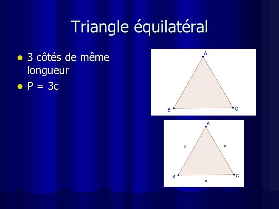 Triangle équilatéral 3 côtés de même longueur P = 3c