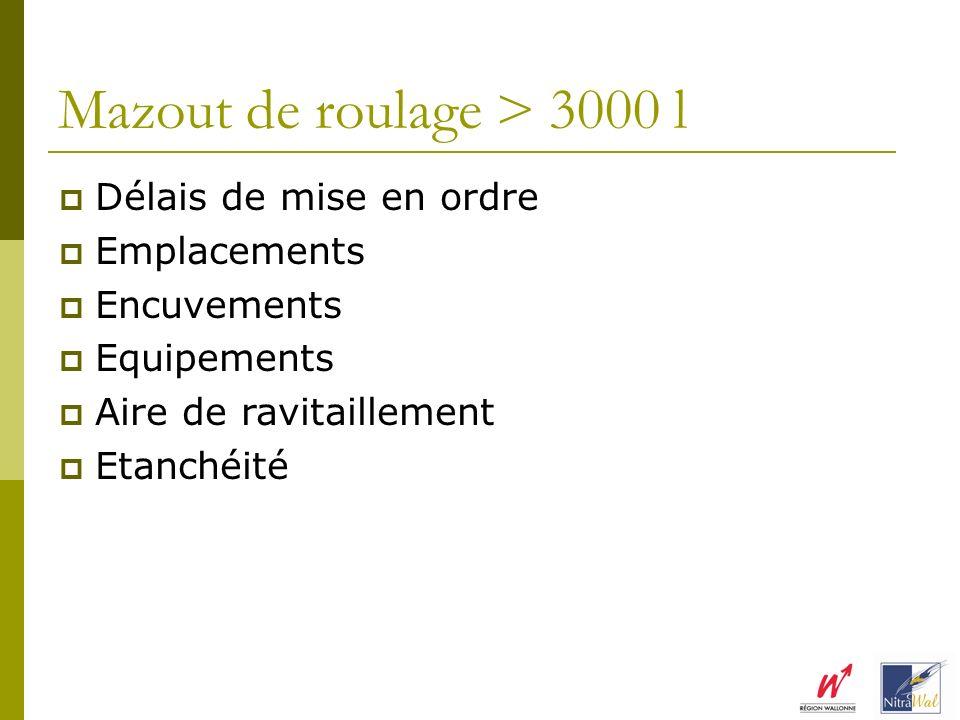 Mazout de roulage > 3000 l