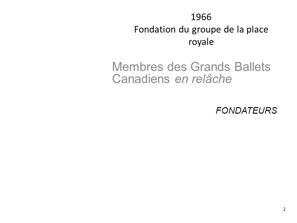 1966 Fondation du groupe de la place royale