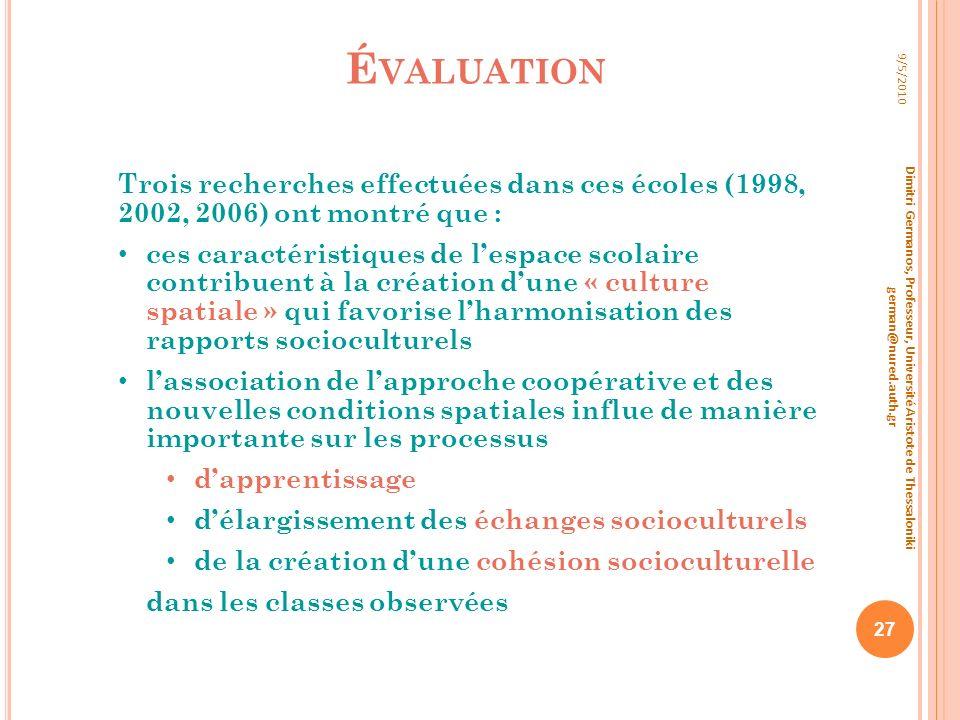 Évaluation 9/5/2010. Trois recherches effectuées dans ces écoles (1998, 2002, 2006) ont montré que :