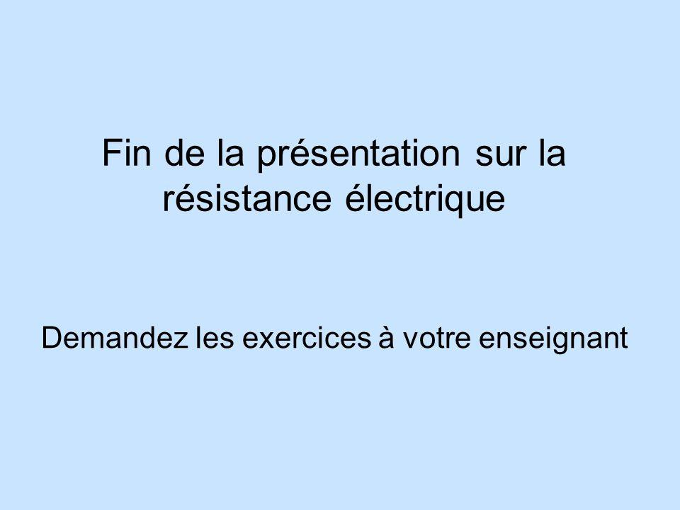 Fin de la présentation sur la résistance électrique