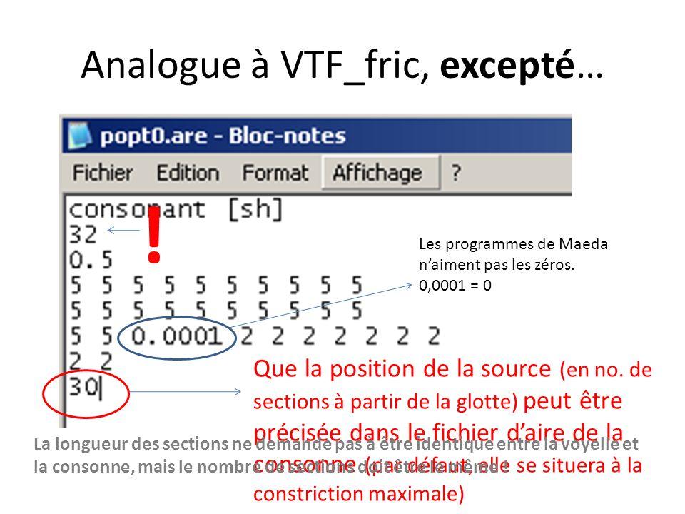 Analogue à VTF_fric, excepté…