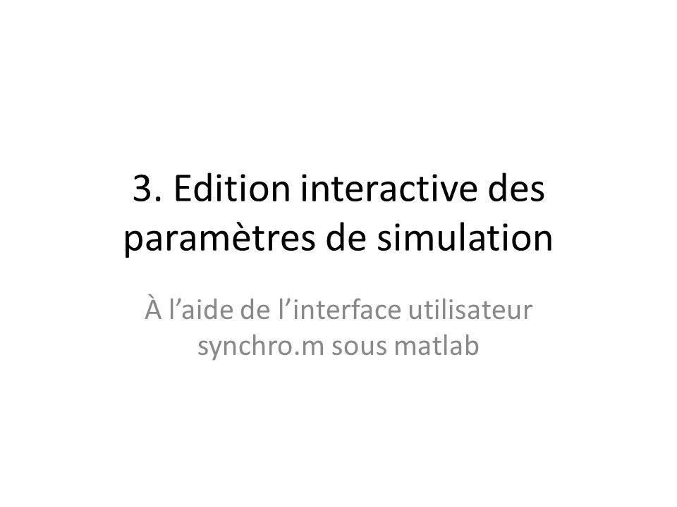 3. Edition interactive des paramètres de simulation