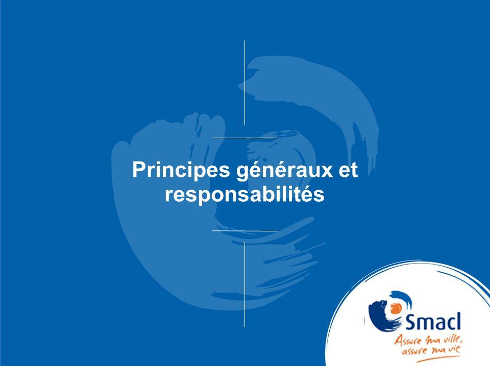 Principes généraux et responsabilités