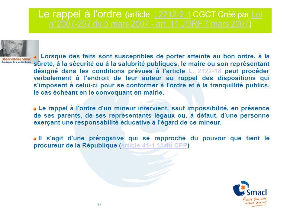 Le rappel à l ordre (article L2212-2-1 CGCT Créé par Loi n°2007-297 du 5 mars 2007 - art. 11 JORF 7 mars 2007)