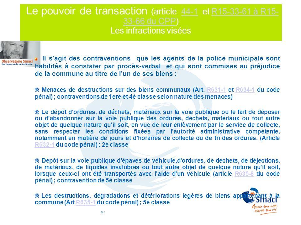 Le pouvoir de transaction (article 44-1 et R15-33-61 à R15-33-66 du CPP) Les infractions visées