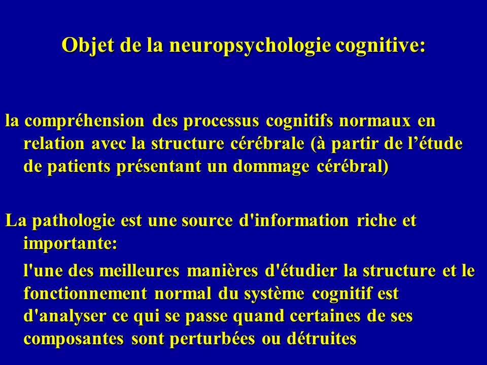 Objet de la neuropsychologie cognitive: