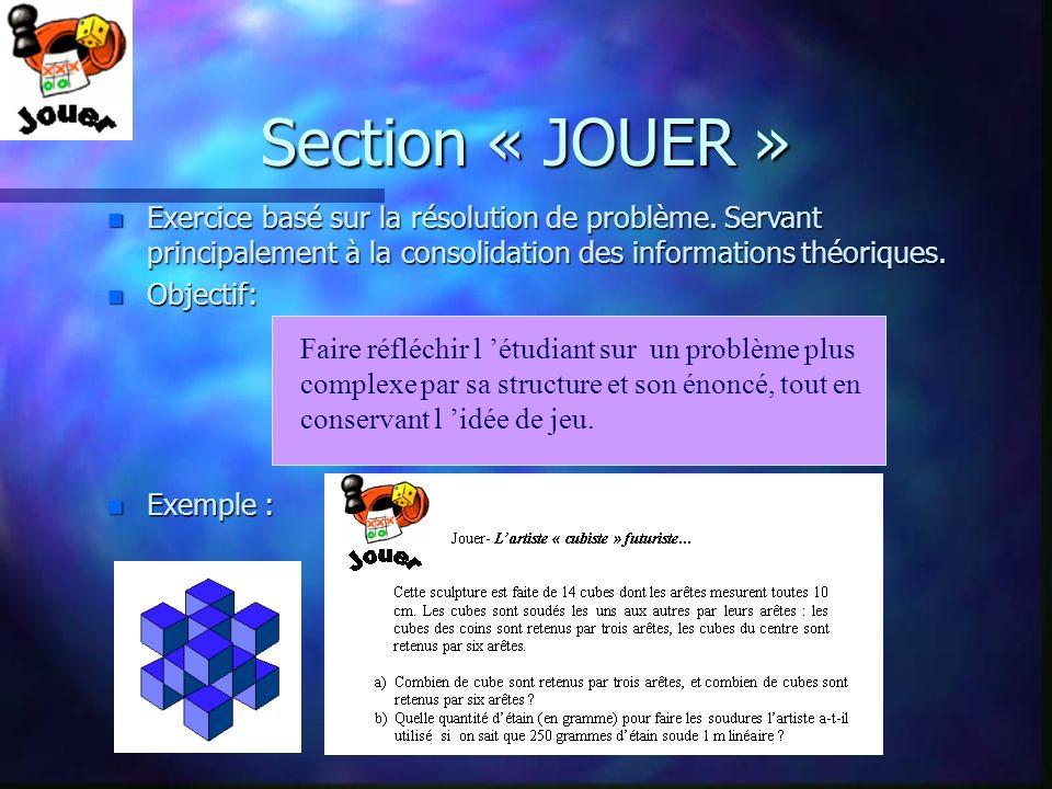 Section « JOUER » Exercice basé sur la résolution de problème. Servant principalement à la consolidation des informations théoriques.