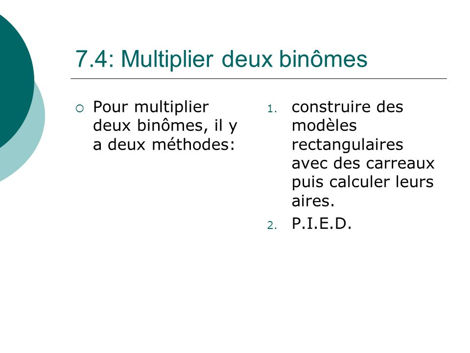 7.4: Multiplier deux binômes