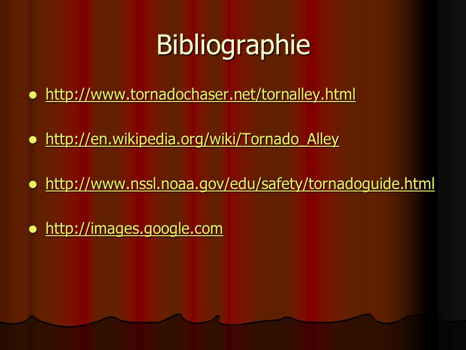 Bibliographie http://www.tornadochaser.net/tornalley.html