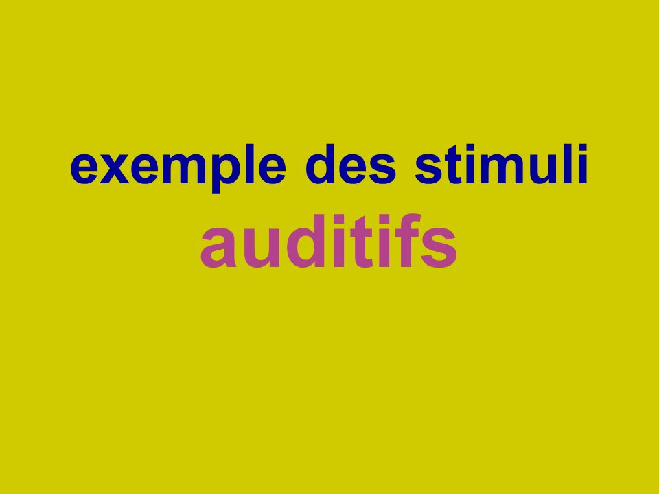 exemple des stimuli auditifs