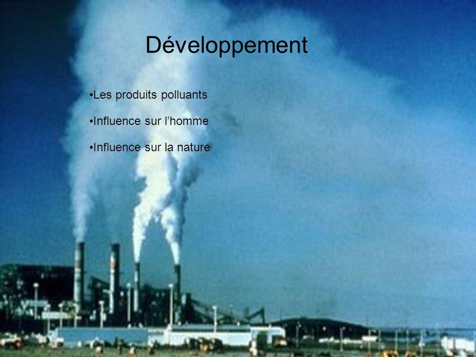 Développement Les produits polluants Influence sur l'homme