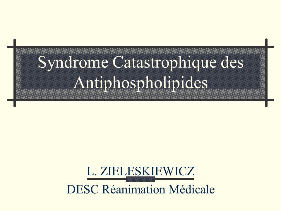 Syndrome Catastrophique des Antiphospholipides