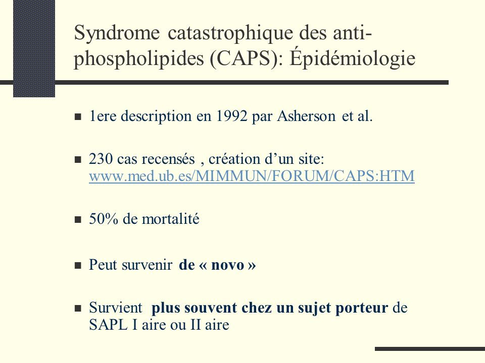 Syndrome catastrophique des anti- phospholipides (CAPS): Épidémiologie