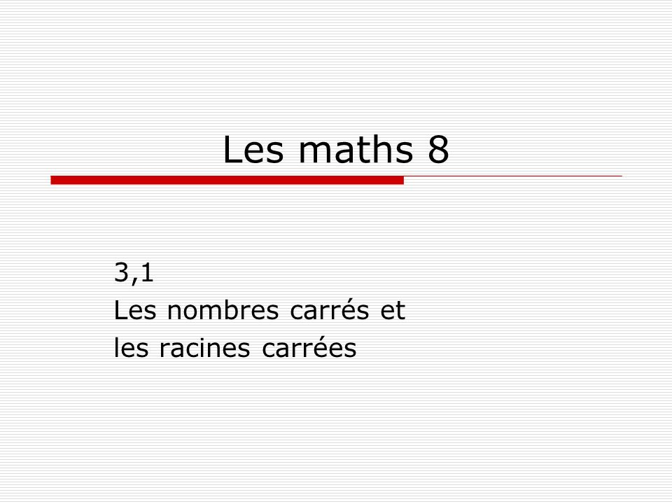 3,1 Les nombres carrés et les racines carrées