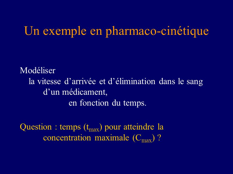 Un exemple en pharmaco-cinétique