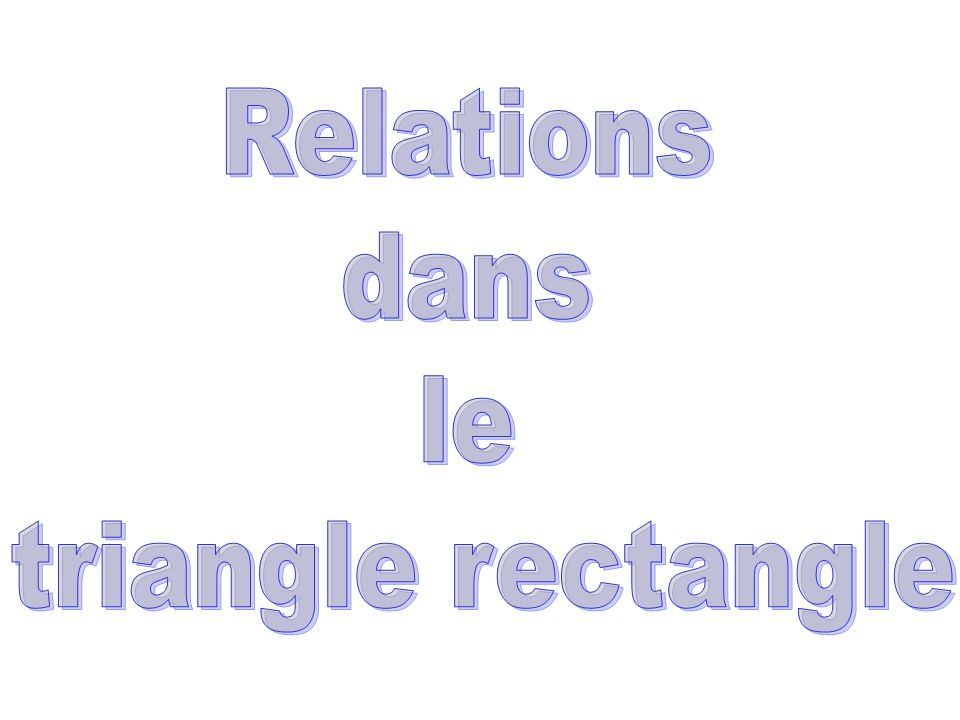 Relations dans le triangle rectangle