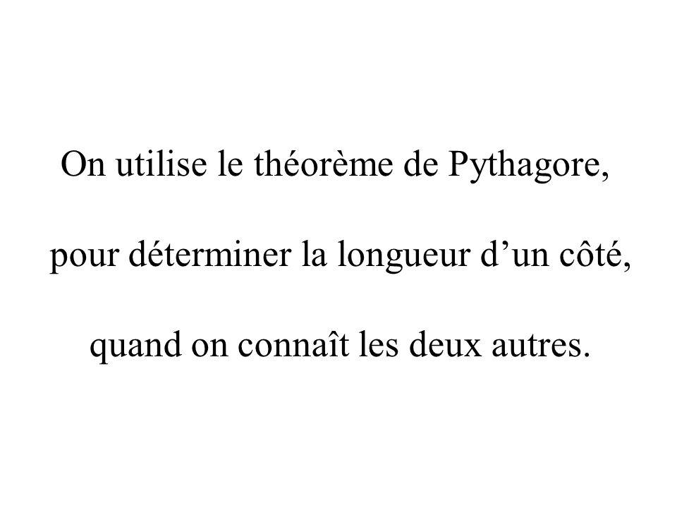 On utilise le théorème de Pythagore,