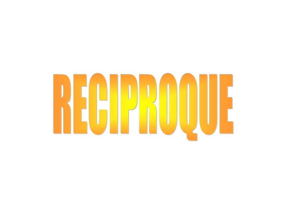 RECIPROQUE