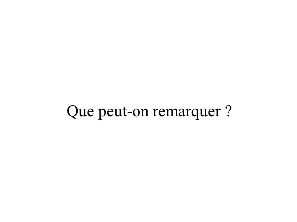 Que peut-on remarquer