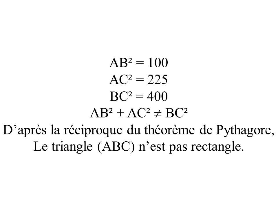 D'après la réciproque du théorème de Pythagore,