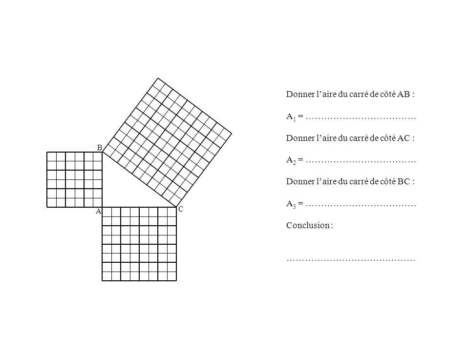 Donner l'aire du carré de côté AB : A1 = ………………………………
