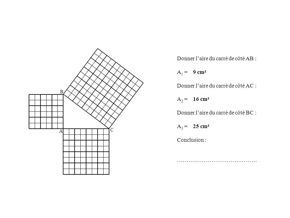 Donner l'aire du carré de côté AC : A2 = 16 cm²