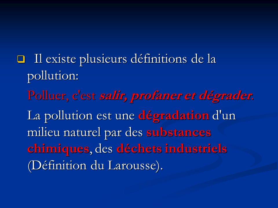 Il existe plusieurs définitions de la pollution: