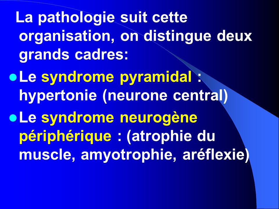 Le syndrome pyramidal : hypertonie (neurone central)