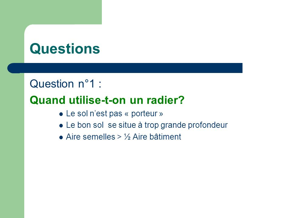 Questions Question n°1 : Quand utilise-t-on un radier