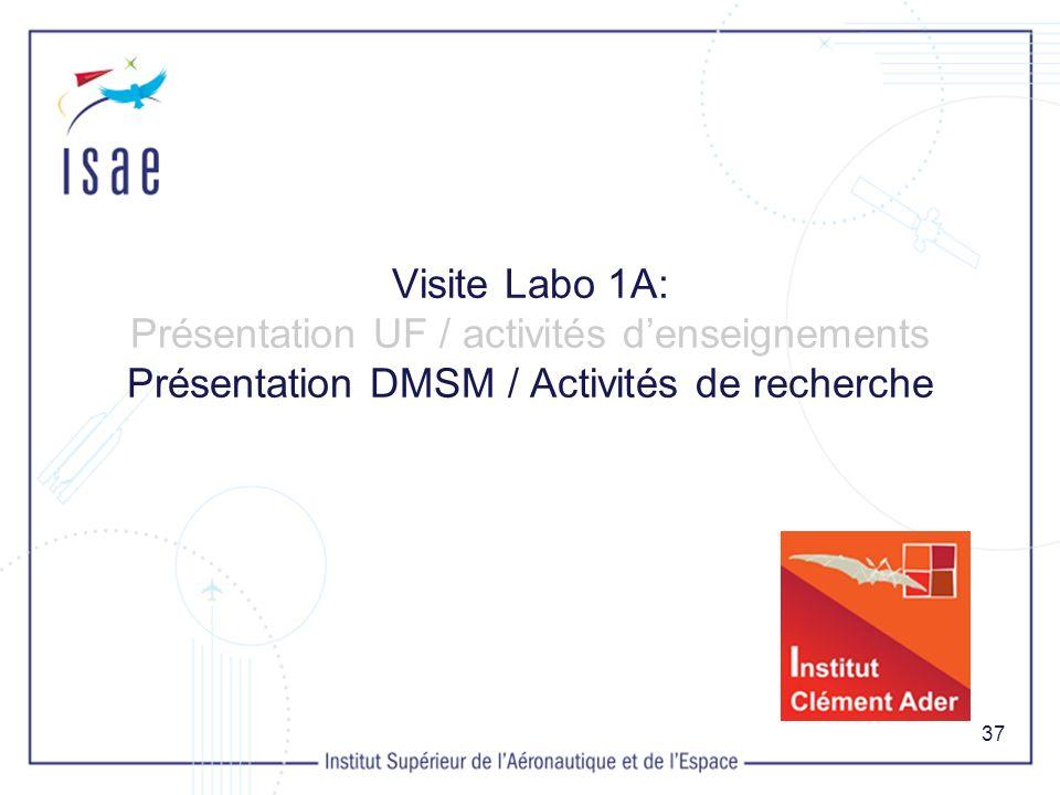 Visite Labo 1A: Présentation UF / activités d'enseignements Présentation DMSM / Activités de recherche